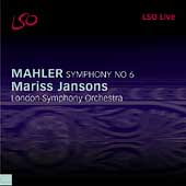 Mahler: Symphony no 6 / Mariss Jansons, London SO