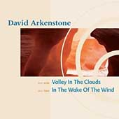 David Arkenstone: Valley in the Clouds/In the Wake of the Wind