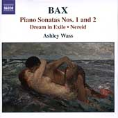 Bax: Piano Sonatas no 1&2, Burlesque, etc / Ashley Wass