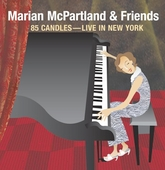 Marian McPartland: 85 Candles: Live in New York