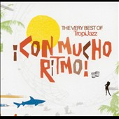 Various Artists: Con Mucho Ritmo! The Very Best of Tropijazz