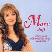 Mary Duff: When Your Old Wedding Ring Was New