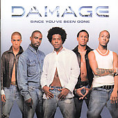 Damage (UK): Since You've Been Gone