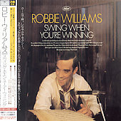 Robbie Williams: Swing When You're Winning [Japan Bonus Tracks]