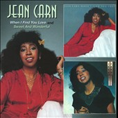 Jean Carn: When I Find You Love/Sweet and Wonderful