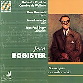 Rogister: Works for String Orchestra / Dessy, Wallonie RCO