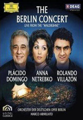 The Berlin Concert - Live From The 'Waldbühne' / Domingo, Netrebko, Villazon [Blu-Ray]