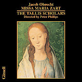 Obrecht. Missa Maria Zart. The Tallis Scholars, Peter Phillips