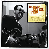 Barney Kessel: Live in Los Angeles at PJ's Club