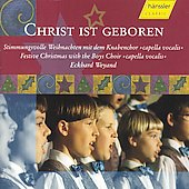 Christ ist geboren / Knabenchor Capella Vocalis, et al