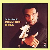William Bell: The Very Best of William Bell *