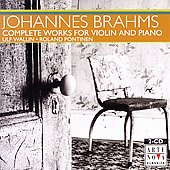 Brahms: Complete Works for Violin and Piano / Wallin, et al