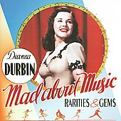 Deanna Durbin: Mad About Music: Rarities & Gems
