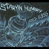 Starvin Hungry: Cold Burns [Digipak]