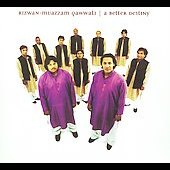 Rizwan-Muazzam Qawwali Group: A Better Destiny [Digipak] *