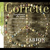 Corrette: Symphonies des no&euml;ls, Concertos comiques / Arion, et al