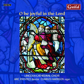 O Be Joyful in the Lord - Elgar, Stanford, Byrd, Palestrina, Sch&uuml;tz, etc / Prentice, Harrison, et al