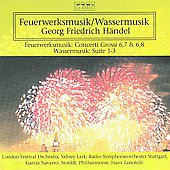 Handel: Feuerwerksmusik; Wassermusik