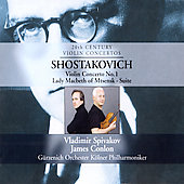 Shostakovich: Violin Concerto No. 1; Lady Macbeth of Mtensk Suite