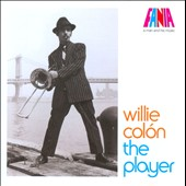 Willie Colón: The Player [Digipak]