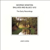 George Winston: Ballads and Blues 1972