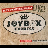 Mr. B's Joybox Express Quartet: Live! [Digipak]