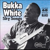 Bukka White: Sky Songs, Vols. 1-2