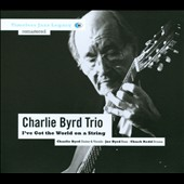 Charlie Byrd: I've Got The World On A String
