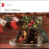 Plum Pudding: Traditional carols for Christmas / Felicity Lott, soprano
