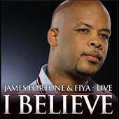 FIYA/James Fortune: I Believe: Live *