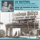 Lu Watters & the Yerba Buena Jazz Band: Doing the Hambone at Kelly's, Vol. 2