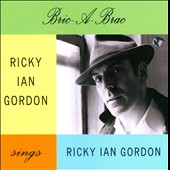 Bric-A-Brac: Ricky Ian Gordon Sings Ricky Ian Gordon