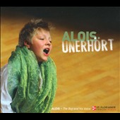 Alois Unerh&#246;rt: The Boy and His Voice / Franz Farnberger, piano