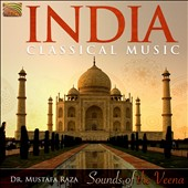 Mustafa Raza: India Classical Music: Sounds Of The Veena