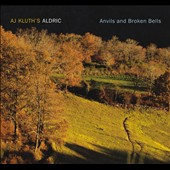 A.J. Kluth/A.J. Kluth's Aldric: Anvils and Broken Bells [Digipak] *
