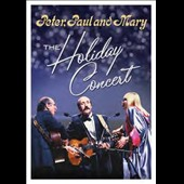Peter, Paul and Mary: The Holiday Concert [DVD]