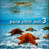 Various Artists: Pure Chill Out, Vol. 3