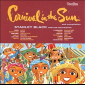 Stanley Black: Carnival in the Sun & Compilation