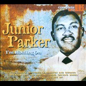 Junior Parker: I'm Holding On [Digipak]