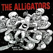 Alligators: Times Up You're Dead [Digipak] *