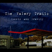 The Valery Trails: Ghosts And Gravity [Digipak]