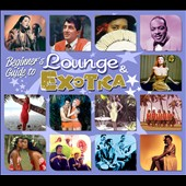 Various Artists: Beginner's Guide to Lounge & Exotica