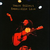 Vance Gilbert: Somerville Live
