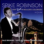 Spike Robinson: Very Live in Boulder, Colorado *