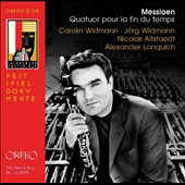 Messiaen: Quartet for the End of Time / Carolin Widmann, Jorg Widmann, Nicolas Altstaedt, Alexander Lonquich