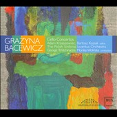 Grazyna Bacewicz: Cello Concertos / Bartosz Koziak, cello; Adam Krzeszowiec, cello