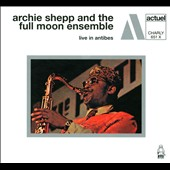 Archie Shepp & The Full Moon Ensemble/Archie Shepp: Live in Antibes Vol. 1 & 2 [Digipak]