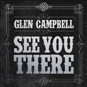 Glen Campbell: See You There [Bonus Tracks]