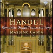 Handel: Romantic Organ Transcriptions / Massimo Gabba