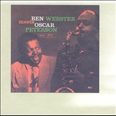 Oscar Peterson/Ben Webster: Ben Webster Meets Oscar Peterson [Remaster]
